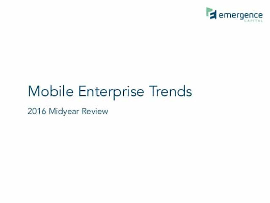 Mobile Enterprise Trends by Emergence Capital - Alexander Jarvis