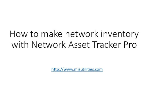 How to make network inventory with network asset tracker pro