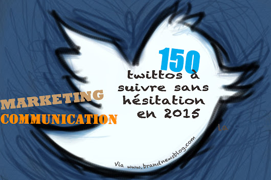 Suite et fin : 150 twittos du marketing et de la communication à suivre en 2015