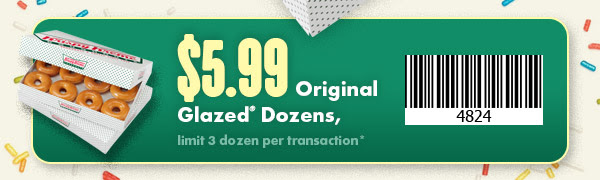 $5.99 Original Glazed Dozens