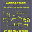 The Art of Connection: The Social Life of Sentences eBook: Ian McCormick: : Kindle Store
