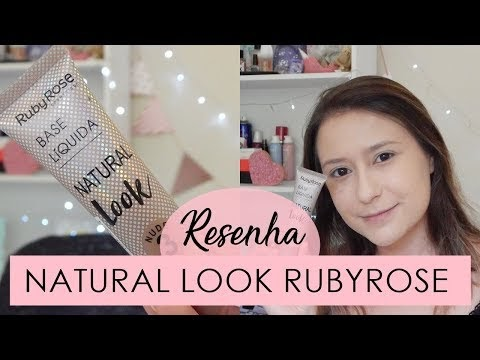 Resenha Base Natural Look - Rubyrose