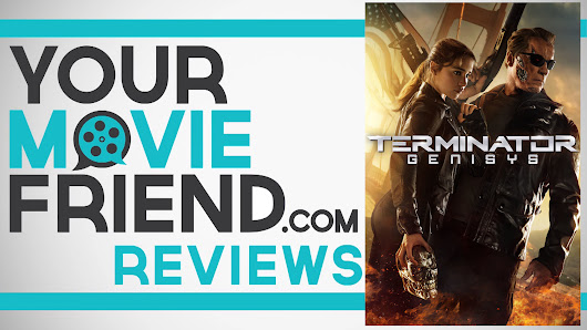 Your Movie Friend|Terminator Genisys (Movie Review)