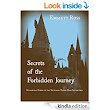 Amazon.com: Secrets of the Forbidden Journey: Unofficial Guide to the Ultimate Theme Park Attraction eBook: Emmett Ross: Kindle Store