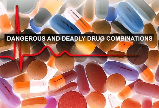Dangerous and Deadly Drug Combinations