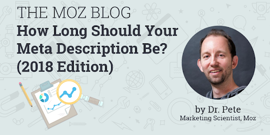 How Long Should Your Meta Description Be? (2018 Edition) - Moz