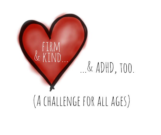 Firm and kind: A challenge for ADHD families.