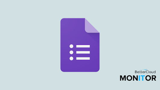 Google Forms Can Now Predict Question Types and Suggest Answers - BetterCloud Monitor