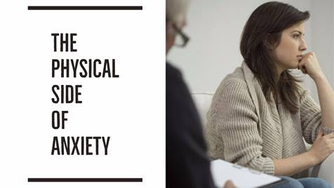 The Physical Side of Anxiety