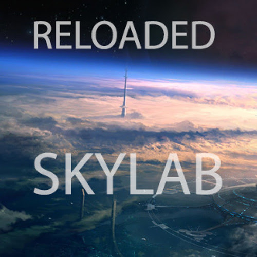 RELOADED - SKYLAB