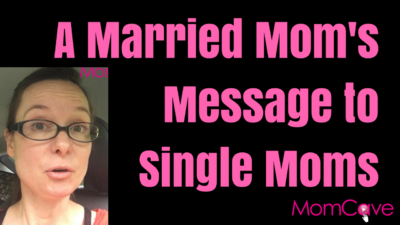 Being a Single Mom is Hard. A Married Mom's Message to Single Moms