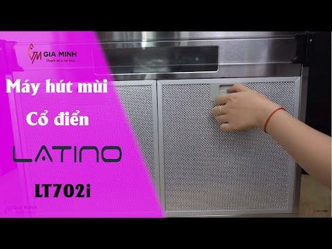 Trải nghiệm máy hút mùi cổ điển Latino LT702i hút mùi nhanh, độ ồn vừa phải