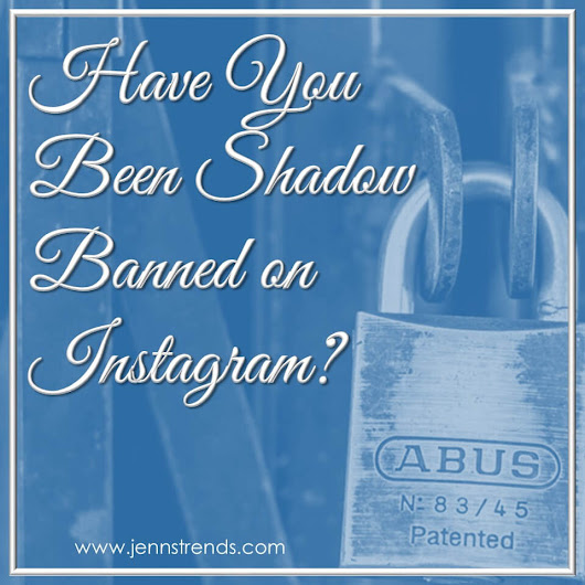 Have You Been Shadow Banned on Instagram? - Jenn's Trends