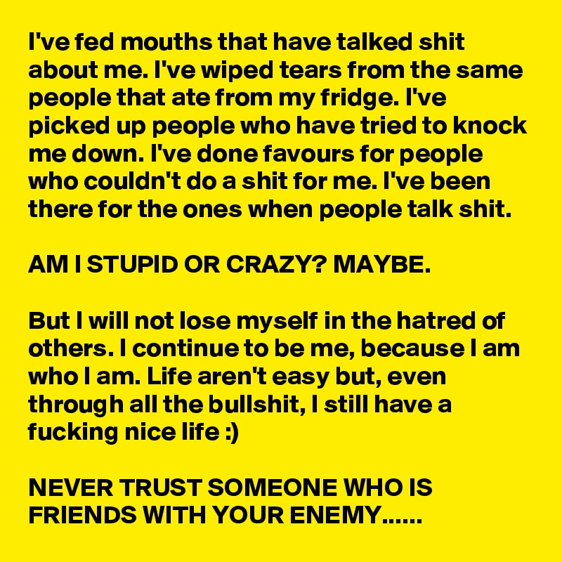 Ive Fed Mouths That Have Talked Shit About Me Ive Wiped Tears