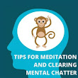 Tips For Meditation And Clearing Mental Chatter
