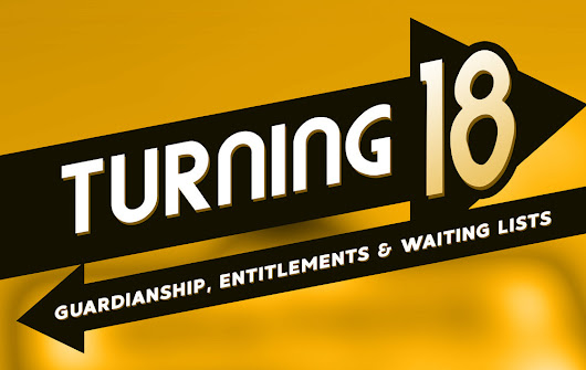Turning 18: Guardianship, Entitlements & Waiting Lists