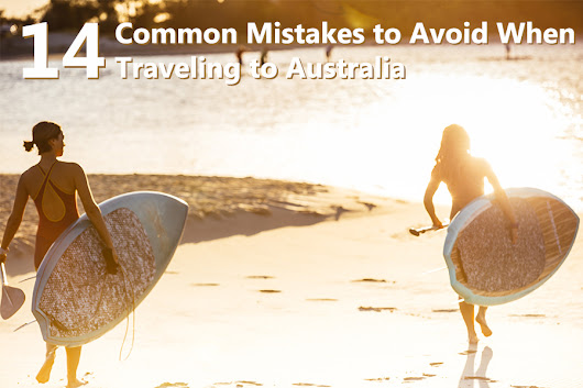 14 Common Mistakes to Avoid When Traveling to Australia | Travel Tips