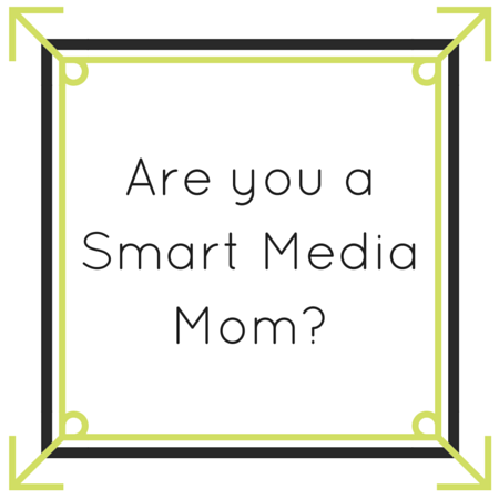 Are You a Smart Media Mom?