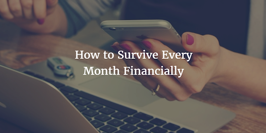 How to Survive Every Month Financially