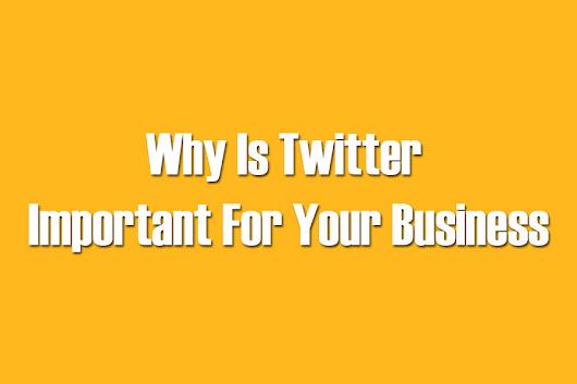 Why Is Twitter Important For Your Business | DigitalMix Design
