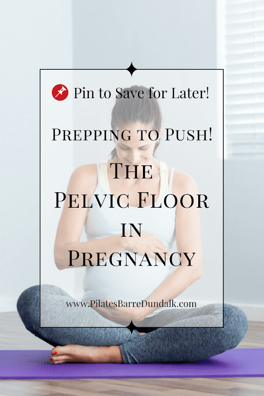 Prepping to Push – The Pelvic Floor in Pregnancy