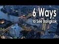 6 τρόποι για να δεις την Μπανγκόκ