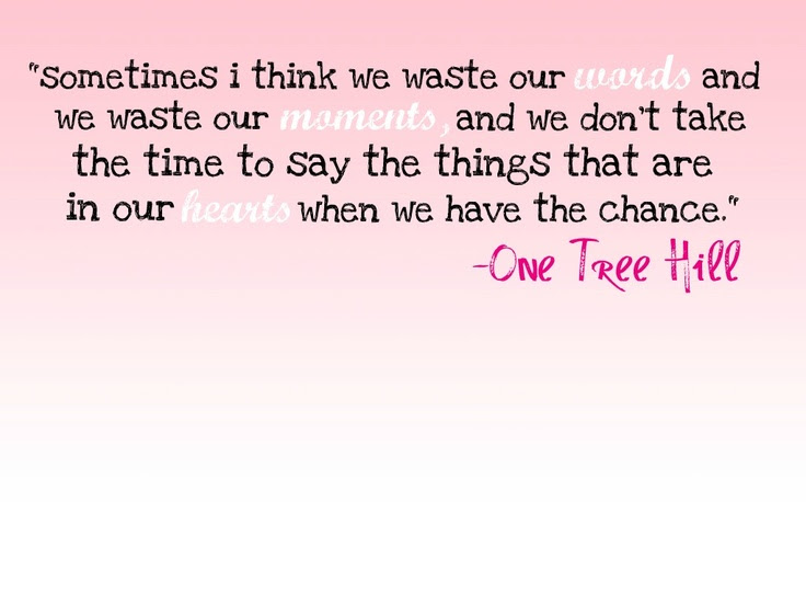 Movie Love Quotes One Tree Hill Quotes Clay