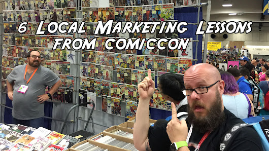 6 Local Marketing Lessons Learned At Comic-Con