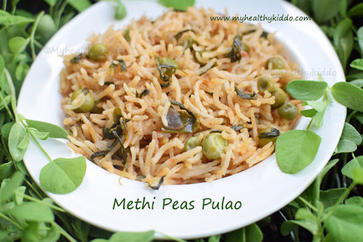 Methi matar pulao | Methi peas pulao | Fenugreek leaves peas pulao - My Healthy Kiddo