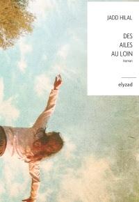 """Des ailes au loin"" romanzo di Jadd Hilal"