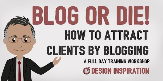 Blog or Die! How to Attract Clients by Blogging