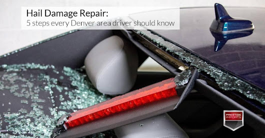 Hail Damage Repair - 5 steps every Denver area driver should know