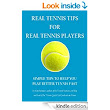 Amazon.com: Real Tennis Tips For Real Tennis Players: Simple Tips To Help You Play Better Tennis Fast eBook: Kim Selzman: Kindle Store