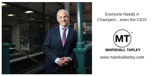 Everyone Needs A Champion…even the CEO! - Marshall Tarley