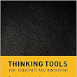 Thinking Tools for Creativity and Innovation — now in English