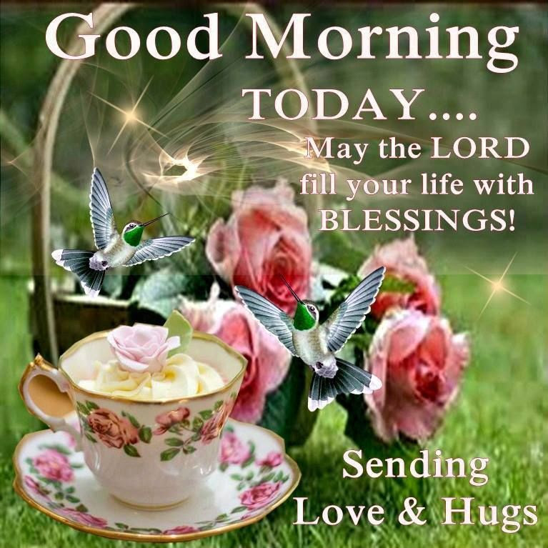 Good Morning May The Lord Fill You With Blessings Pictures Photos