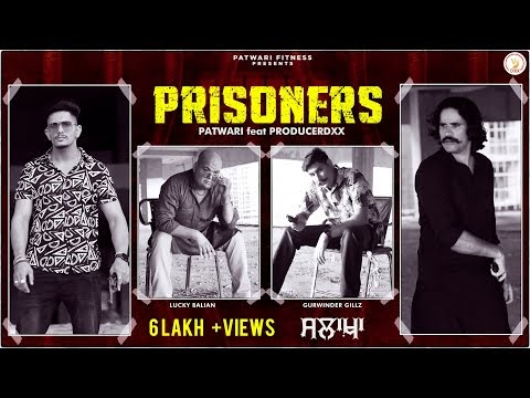 Prisoners (ਸਲਾਖ਼ਾ) Patwari Ft Producerdxx Punjabi Song Lyrics