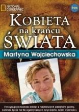 """Martyna Wojciechowska """"Kobieta na krańcu świata"""""""