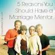 Marriage Mondays: 5 Reasons You Should Have a Marriage Mentor {& Link Up}
