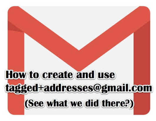 Track Who is Sharing Your Email Address by Using Tagged Addresses in Gmail