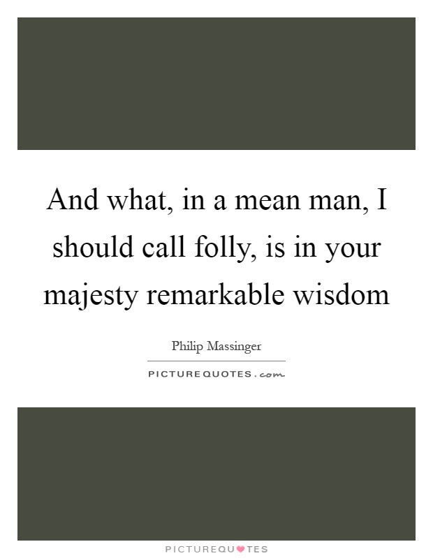 Mean Man Quotes Mean Man Sayings Mean Man Picture Quotes
