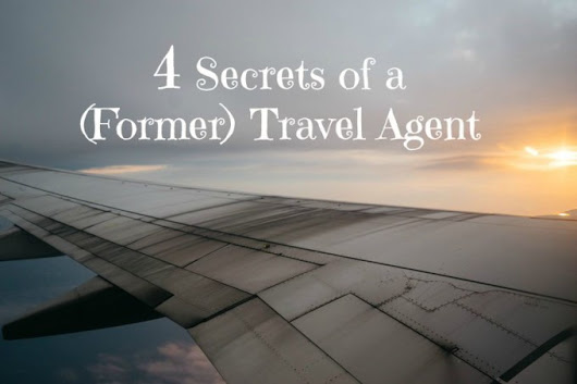 Four Things You Should Know Before Using a Travel Agent (From a Former Agent) - Suitcases and Sippy Cups