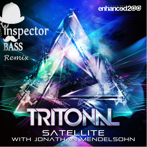 Tritonal - Satellite Ft. Jonathan Mendelsohn (Inspector Bass Remix)FREE DOWNLOAD