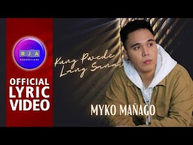 Kung Pwede Lang Sana by Myko Mañago [Official Lyric Video]
