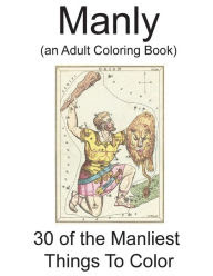 Manly: (an Adult Coloring Book)