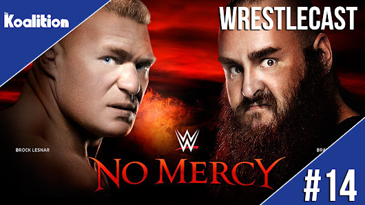 WrestleCast Ep. 14 – WWE No Mercy 2017 Predictions