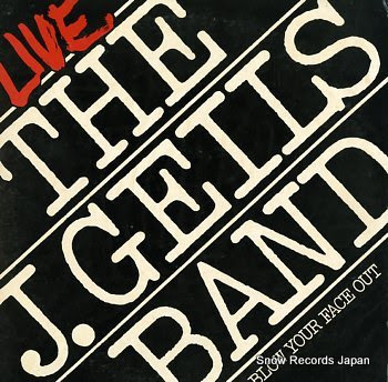 GEILS, J., BAND, THE blow your face out