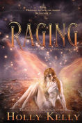 Title: Raging: Book Four in the Rising Series, Author: Holly Kelly