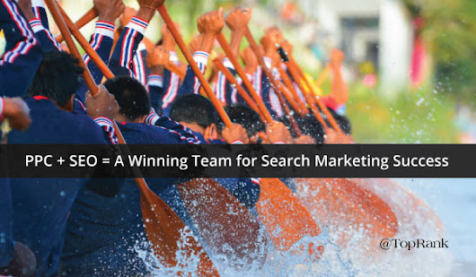 PPC + SEO = A Winning Team for Search Marketing Success