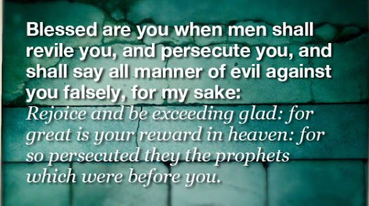 "Image: Matthew 5:11-12 ""Blessed are ye, when men shall revile you, and ..."